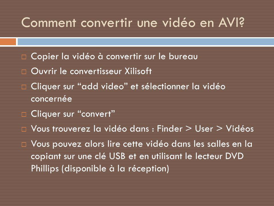 Comment convertir une vidéo en AVI? Copier la vidéo à convertir sur le bureau Ouvrir le convertisseur Xilisoft Cliquer sur add video et sélectionner l