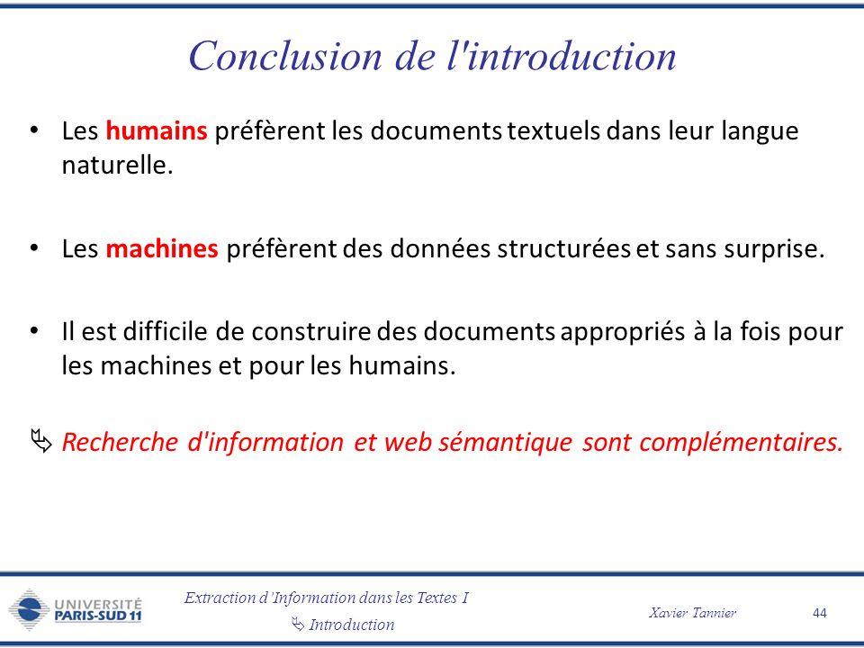 Extraction dInformation dans les Textes I Introduction Xavier Tannier Conclusion de l'introduction Les humains préfèrent les documents textuels dans l