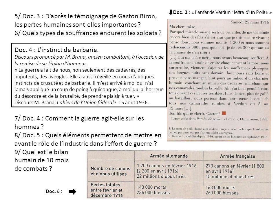 5/ Doc. 3 : Daprès le témoignage de Gaston Biron, les pertes humaines sont-elles importantes ? 6/ Quels types de souffrances endurent les soldats ? Do