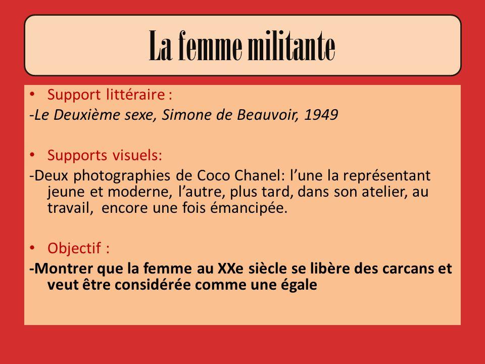 Support littéraire : -Le Deuxième sexe, Simone de Beauvoir, 1949 Supports visuels: -Deux photographies de Coco Chanel: lune la représentant jeune et m