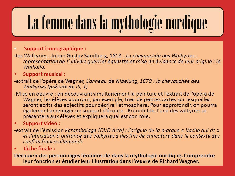 La femme dans la mythologie nordique Support iconographique : -les Walkyries : Johan Gustav Sandberg, 1818 : La chevauchée des Walkyries : représentat