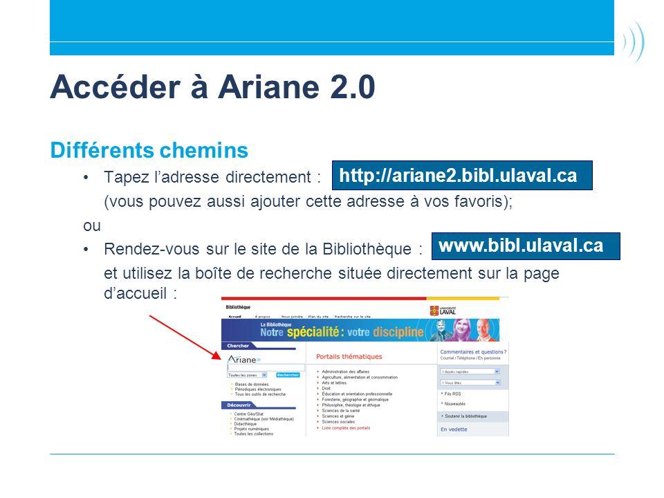 Accéder à Ariane 2.0 Différents chemins Tapez ladresse directement : (vous pouvez aussi ajouter cette adresse à vos favoris); ou Rendez-vous sur le si