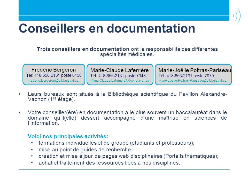 Conseillers en documentation Trois conseillers en documentation ont la responsabilité des différentes spécialités médicales. Leurs bureaux sont situés
