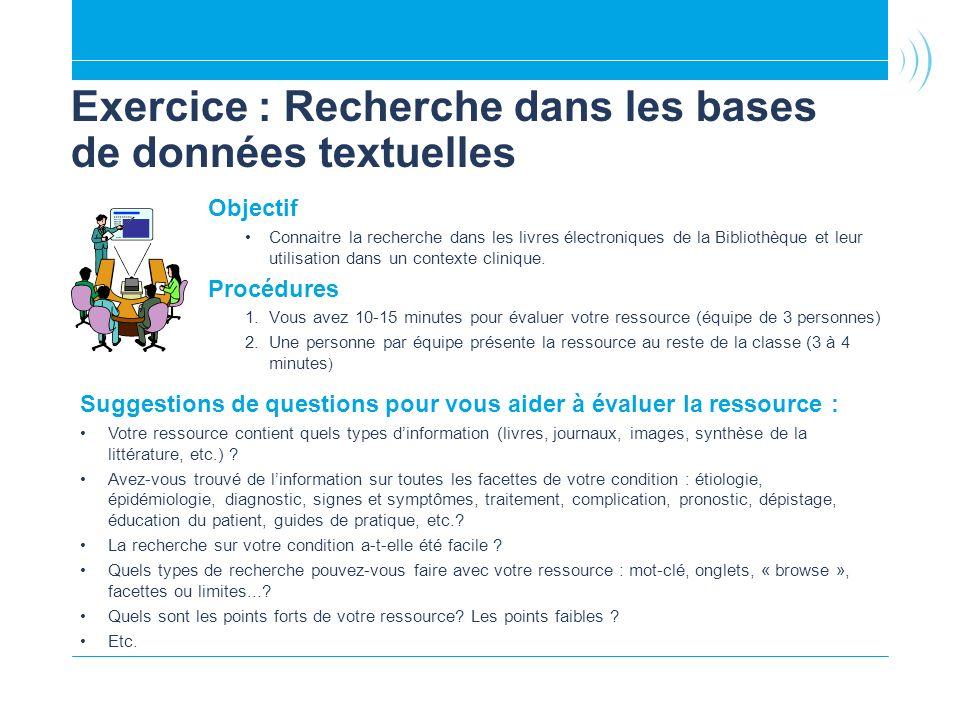 Exercice : Recherche dans les bases de données textuelles Objectif Connaitre la recherche dans les livres électroniques de la Bibliothèque et leur uti