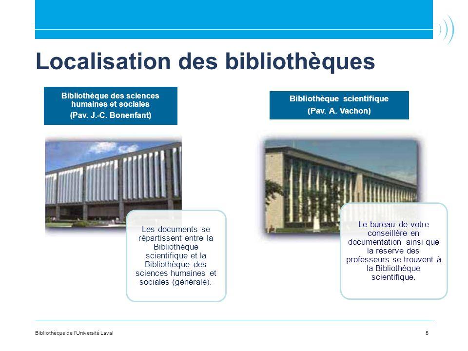 Plan du campus 6Bibliothèque de l Université Laval Pavillon Alexandre Vachon (VCH) Bibliothèque scientifique Pavillon Jean-Charles-Bonenfant (BNF) Bibliothèque des sciences humaines et sociales