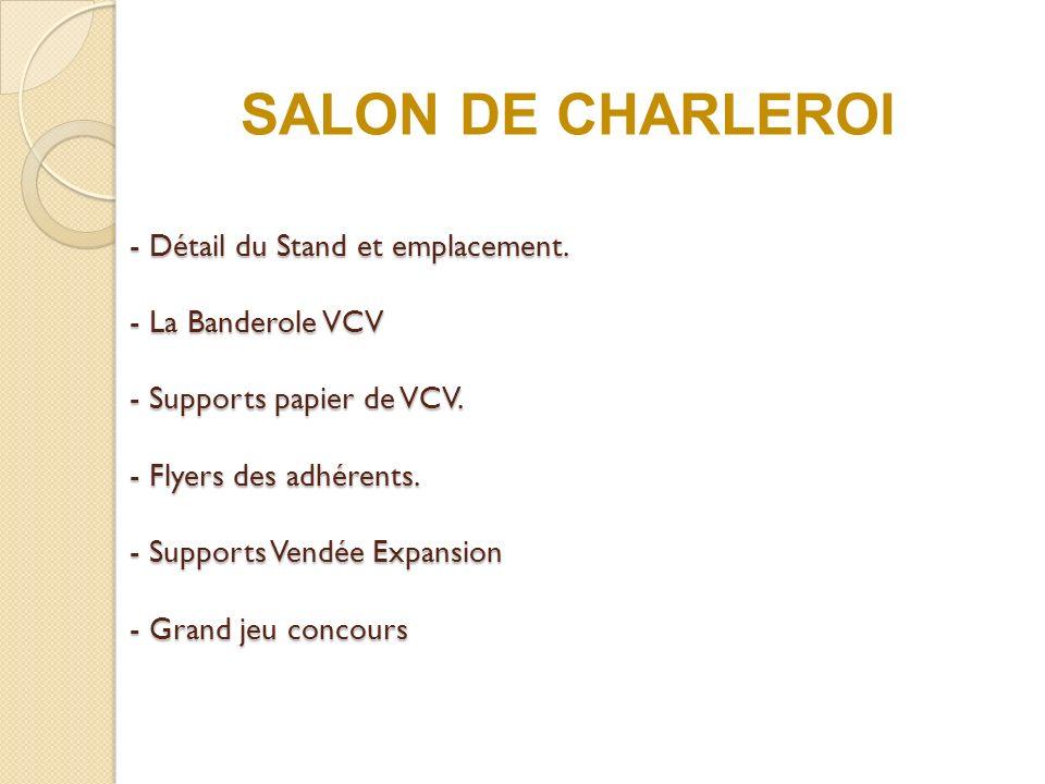 - Détail du Stand et emplacement.- La Banderole VCV - Supports papier de VCV.