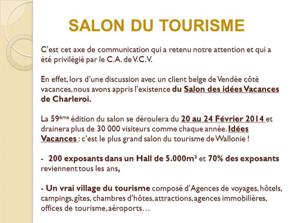 - Le Profil des visiteurs du salon : Un public ciblé de langue française, souhaitant réserver, se documenter pour ses prochaines vacances et provenant essentiellement de la région wallonne mais aussi de Bruxelles.