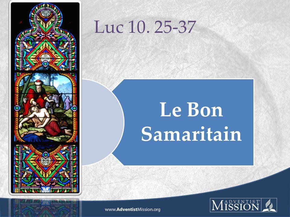Luc 10. 25-37 Le Bon Samaritain
