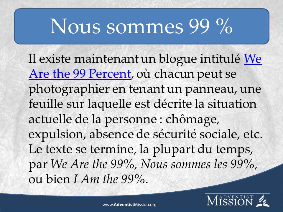 Il existe maintenant un blogue intitulé We Are the 99 Percent, où chacun peut se photographier en tenant un panneau, une feuille sur laquelle est décrite la situation actuelle de la personne : chômage, expulsion, absence de sécurité sociale, etc.