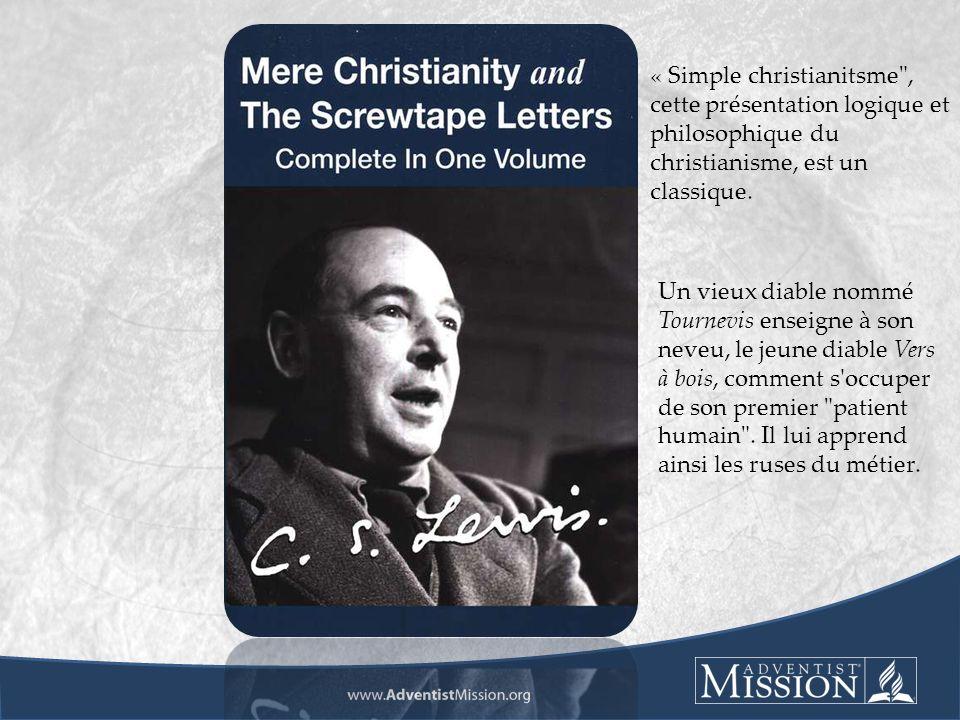 « Simple christianitsme , cette présentation logique et philosophique du christianisme, est un classique.