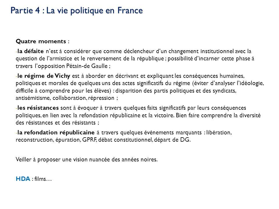 Partie 4 : La vie politique en France Quatre moments : - la défaite nest à considérer que comme déclencheur dun changement institutionnel avec la ques