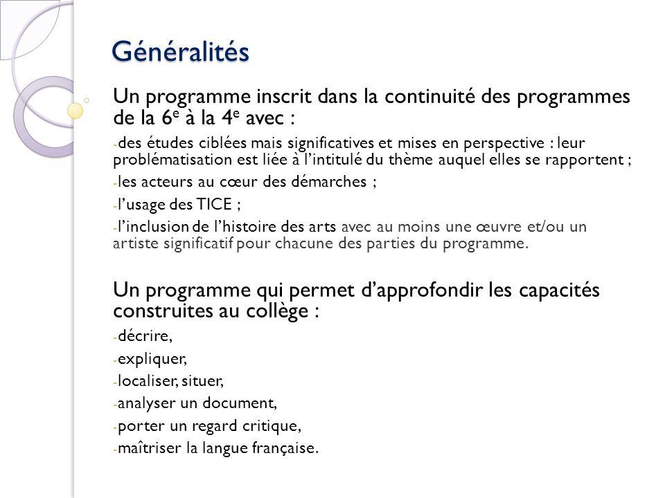 Généralités Un programme inscrit dans la continuité des programmes de la 6 e à la 4 e avec : - des études ciblées mais significatives et mises en pers