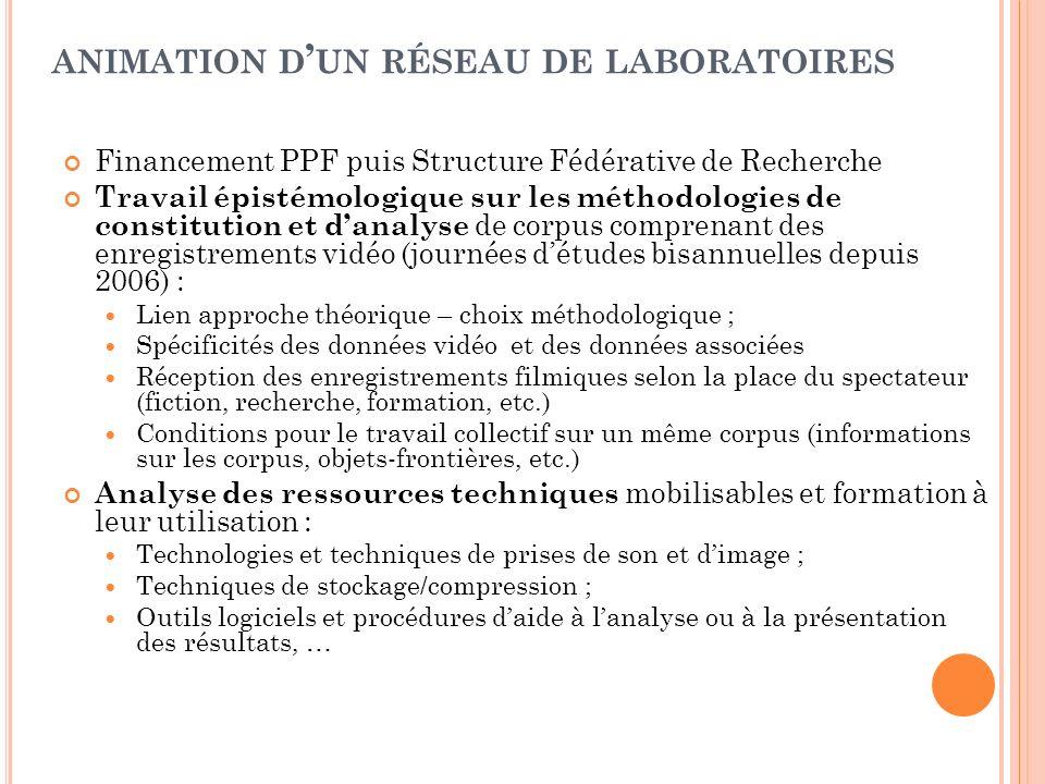 ANIMATION D UN RÉSEAU DE LABORATOIRES Financement PPF puis Structure Fédérative de Recherche Travail épistémologique sur les méthodologies de constitu