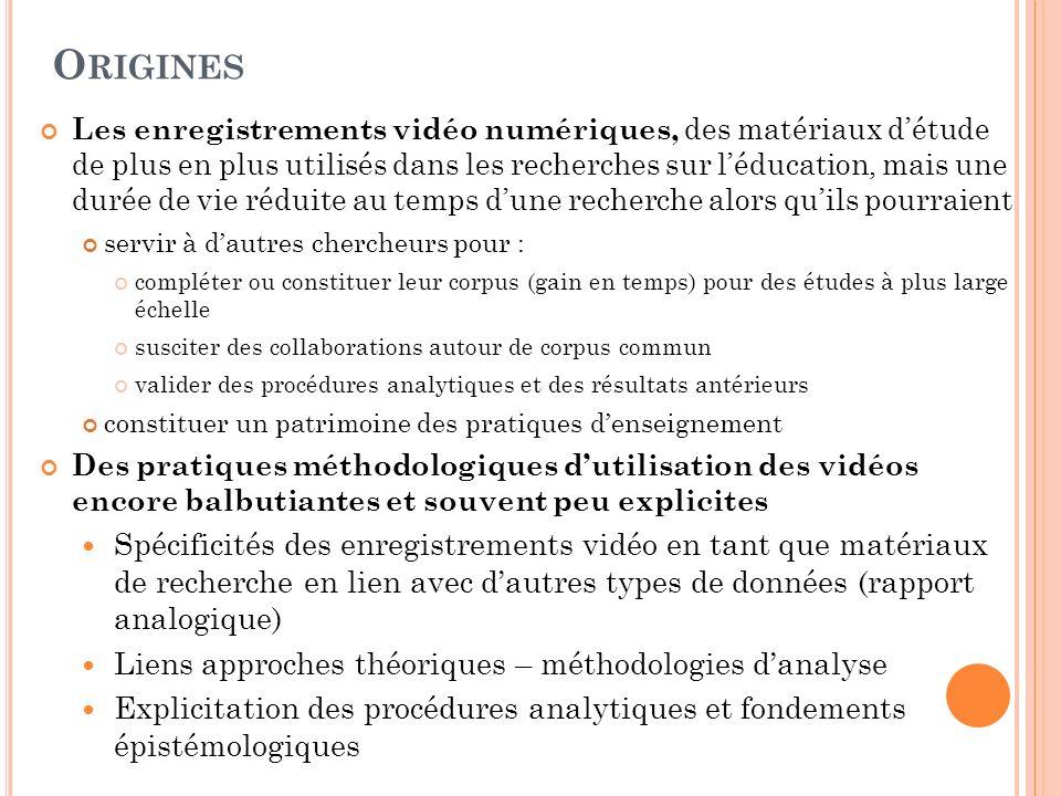 O RIGINES Les enregistrements vidéo numériques, des matériaux détude de plus en plus utilisés dans les recherches sur léducation, mais une durée de vi
