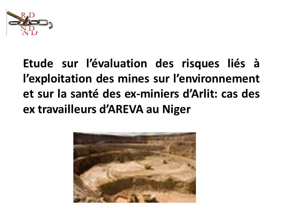 Etude sur lévaluation des risques liés à lexploitation des mines sur lenvironnement et sur la santé des ex-miniers dArlit: cas des ex travailleurs dAR