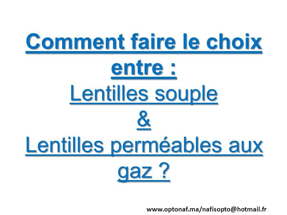 Comment faire le choix entre : Lentilles souple & Lentilles perméables aux gaz ? www.optonaf.ma/nafisopto@hotmail.fr