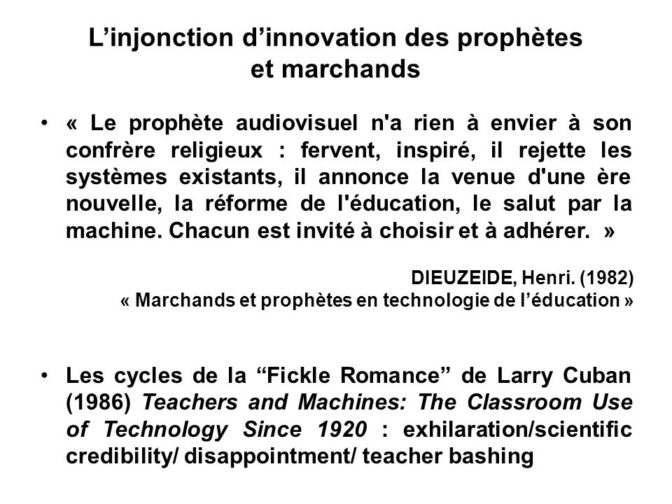 Des prophètes inspirés Books will soon be obsolete in the schools.