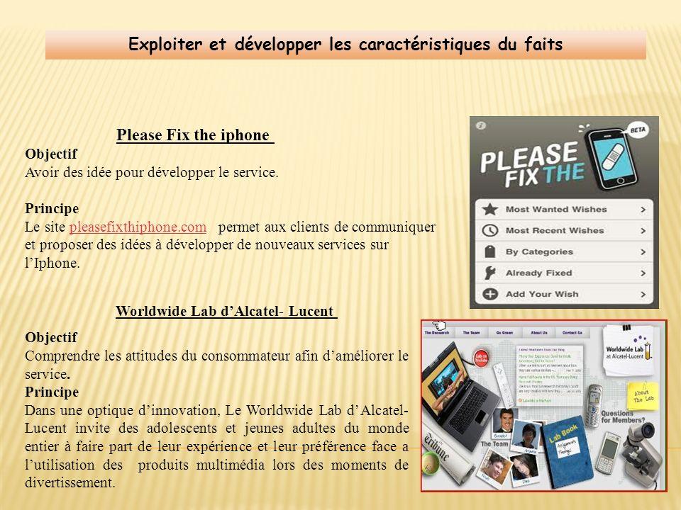 Objectif Avoir des idée pour développer le service. Principe Le site pleasefixthiphone.com permet aux clients de communiquer et proposer des idées à d
