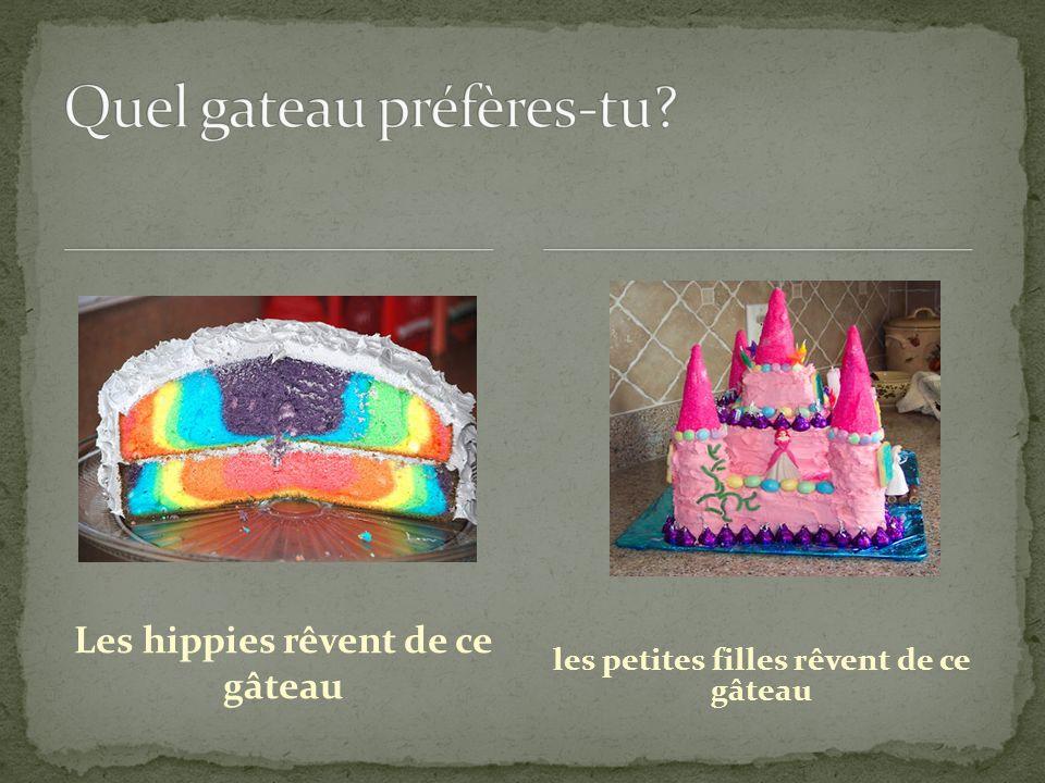 Les hippies rêvent de ce gâteau les petites filles rêvent de ce gâteau