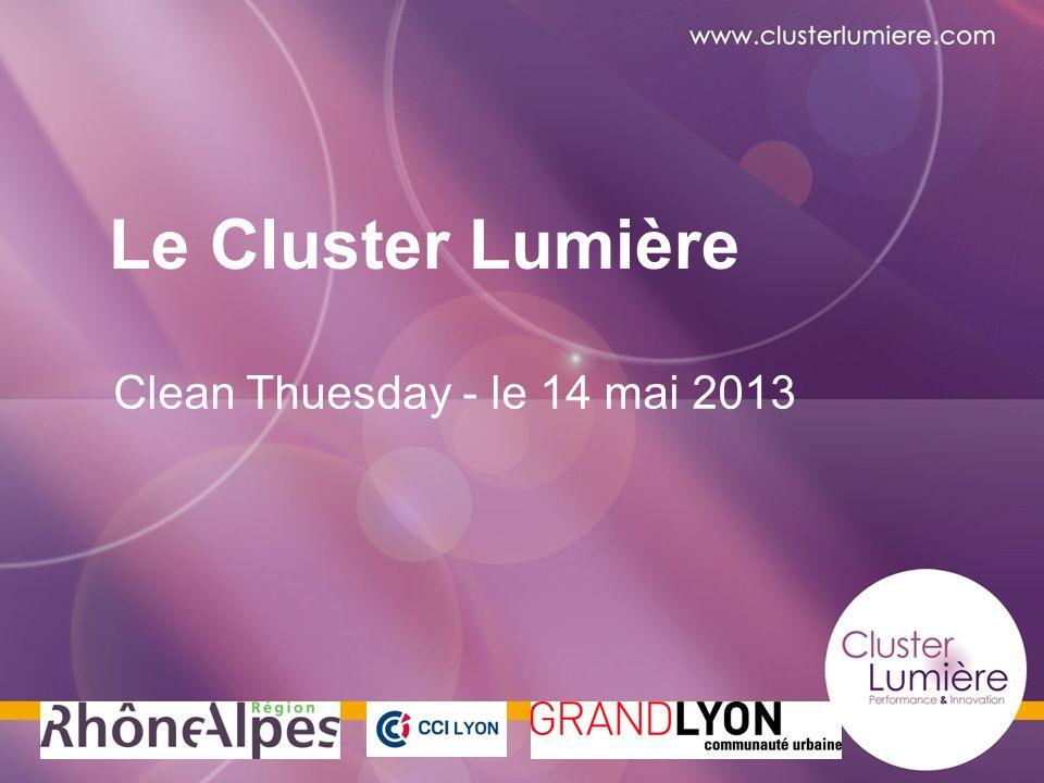 TITRE DU CLUSTER Le Cluster Lumière Clean Thuesday - le 14 mai 2013