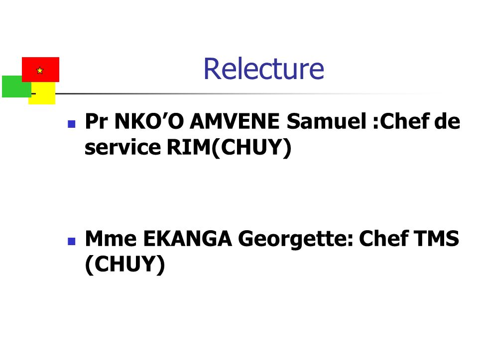 Relecture Pr NKOO AMVENE Samuel :Chef de service RIM(CHUY) Mme EKANGA Georgette: Chef TMS (CHUY)