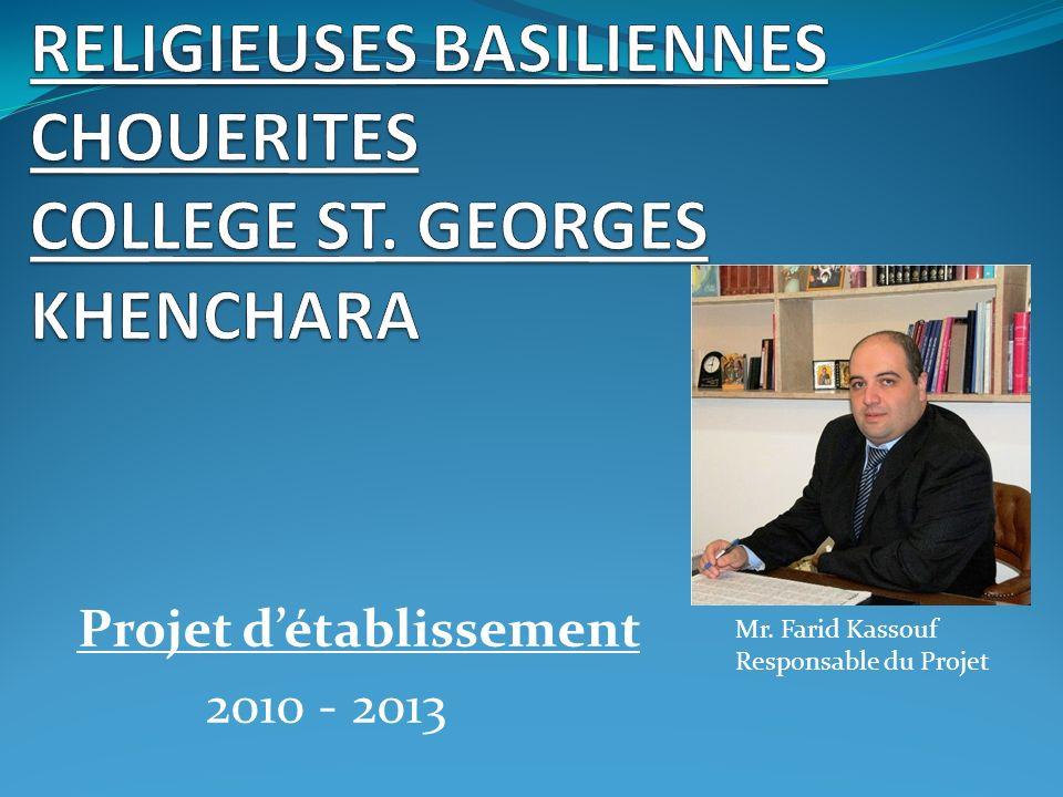 Projet détablissement 2010 - 2013 Mr. Farid Kassouf Responsable du Projet
