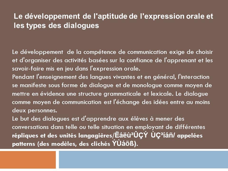 Le développement de l'aptitude de l'expression orale et les types des dialogues Le développement de la compétence de communication exige de choisir et