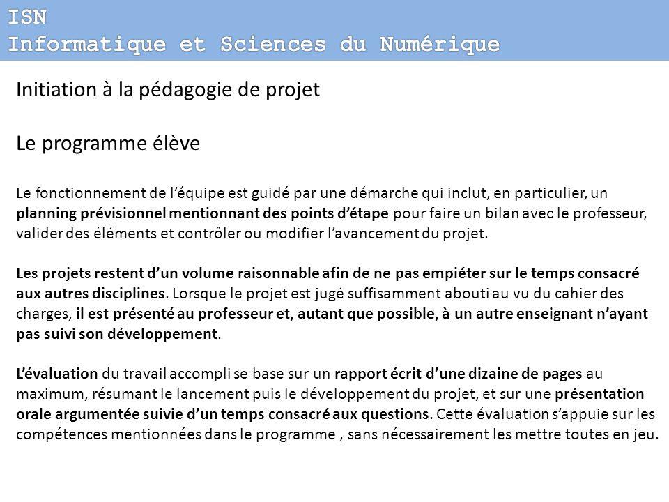Initiation à la pédagogie de projet Le programme élève Le fonctionnement de léquipe est guidé par une démarche qui inclut, en particulier, un planning