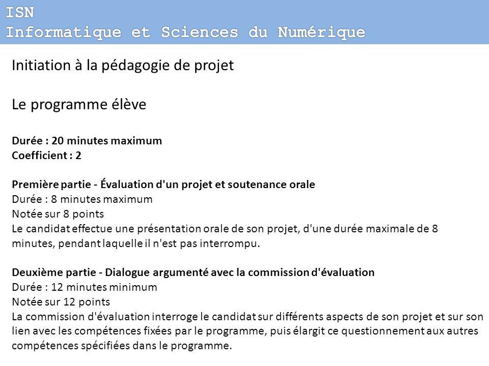 Initiation à la pédagogie de projet Le programme élève Durée : 20 minutes maximum Coefficient : 2 Première partie - Évaluation d'un projet et soutenan