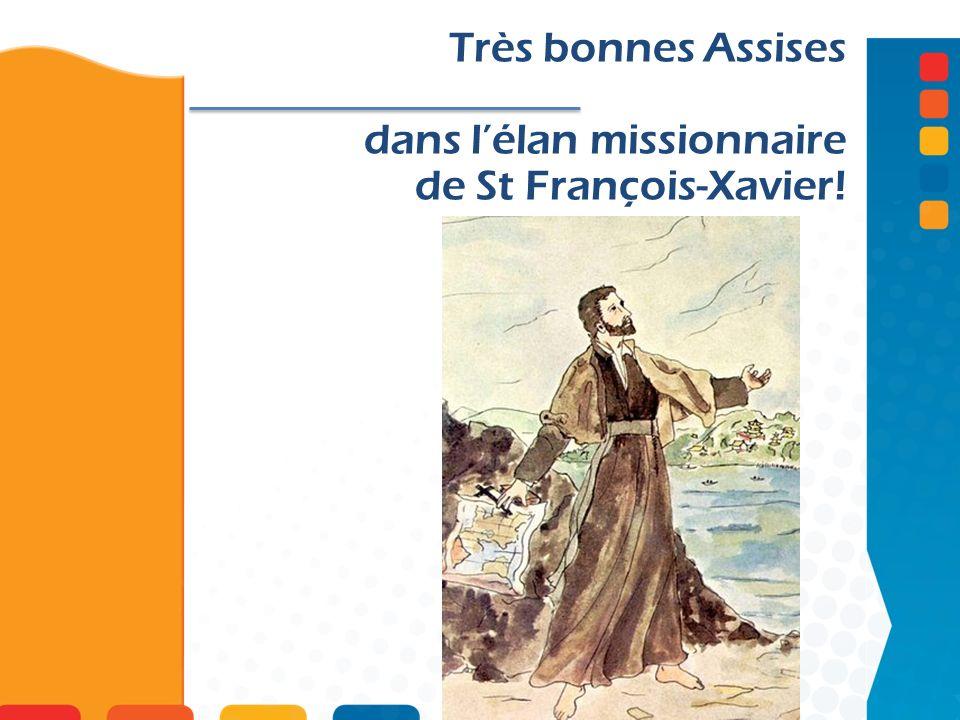 Très bonnes Assises dans lélan missionnaire de St François-Xavier!