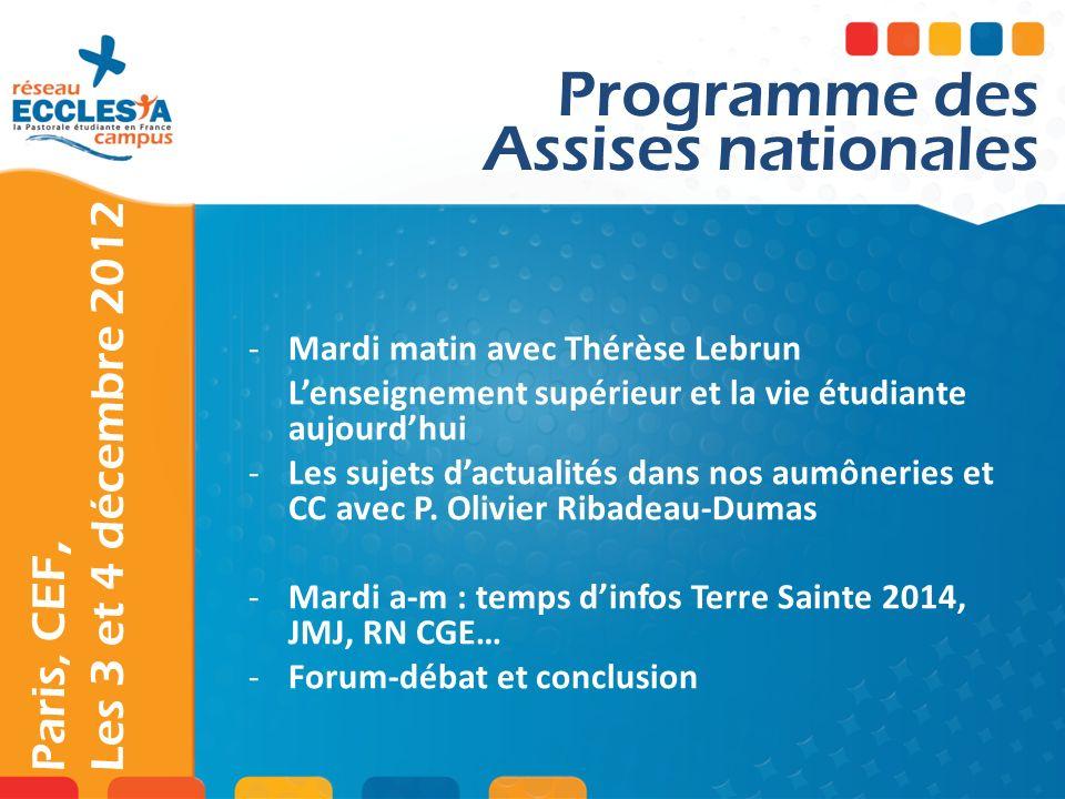 Paris, CEF, Les 3 et 4 décembre 2012 -Mardi matin avec Thérèse Lebrun Lenseignement supérieur et la vie étudiante aujourdhui -Les sujets dactualités d