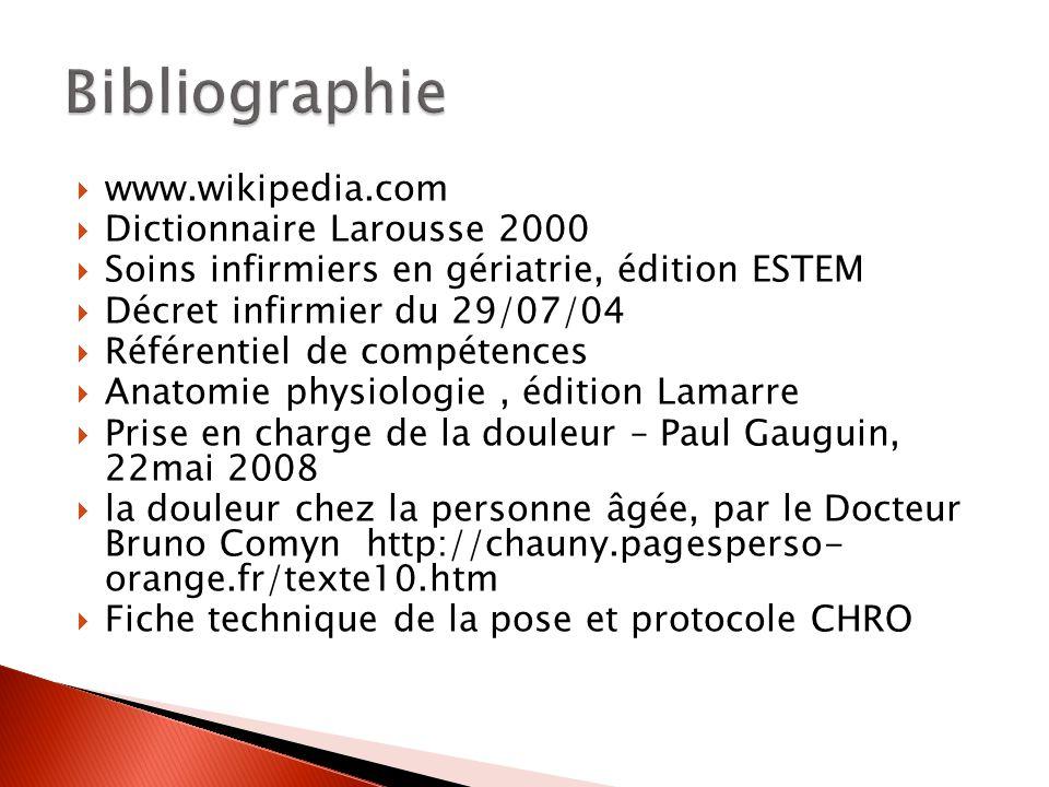 www.wikipedia.com Dictionnaire Larousse 2000 Soins infirmiers en gériatrie, édition ESTEM Décret infirmier du 29/07/04 Référentiel de compétences Anat