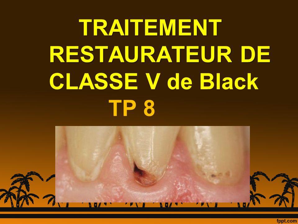 TRAITEMENT RESTAURATEUR DE TRAITEMENT RESTAURATEUR DE CLASSE V de Black TP 8