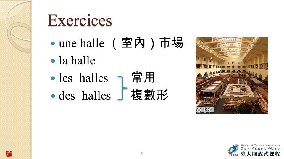 Exercices 8 une halle la halle les halles des halles