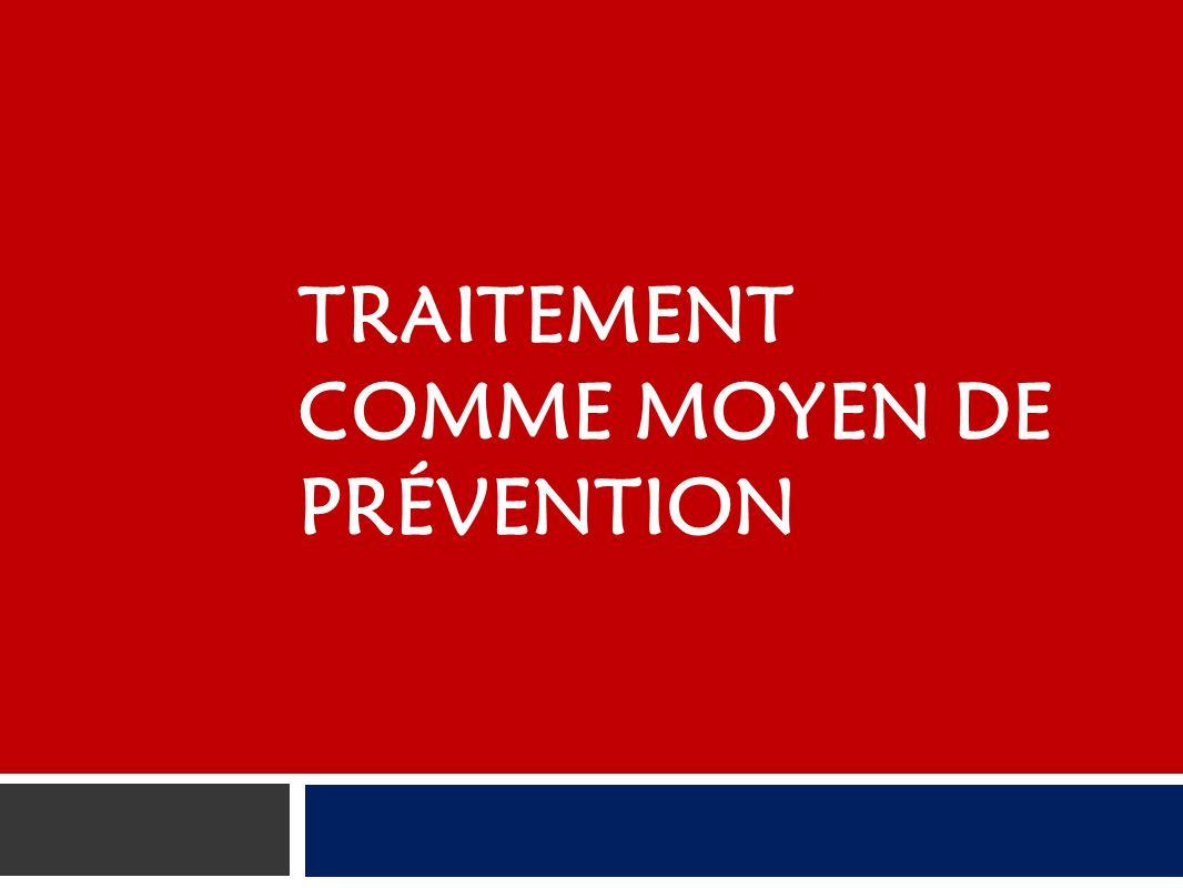 TRAITEMENT COMME MOYEN DE PRÉVENTION