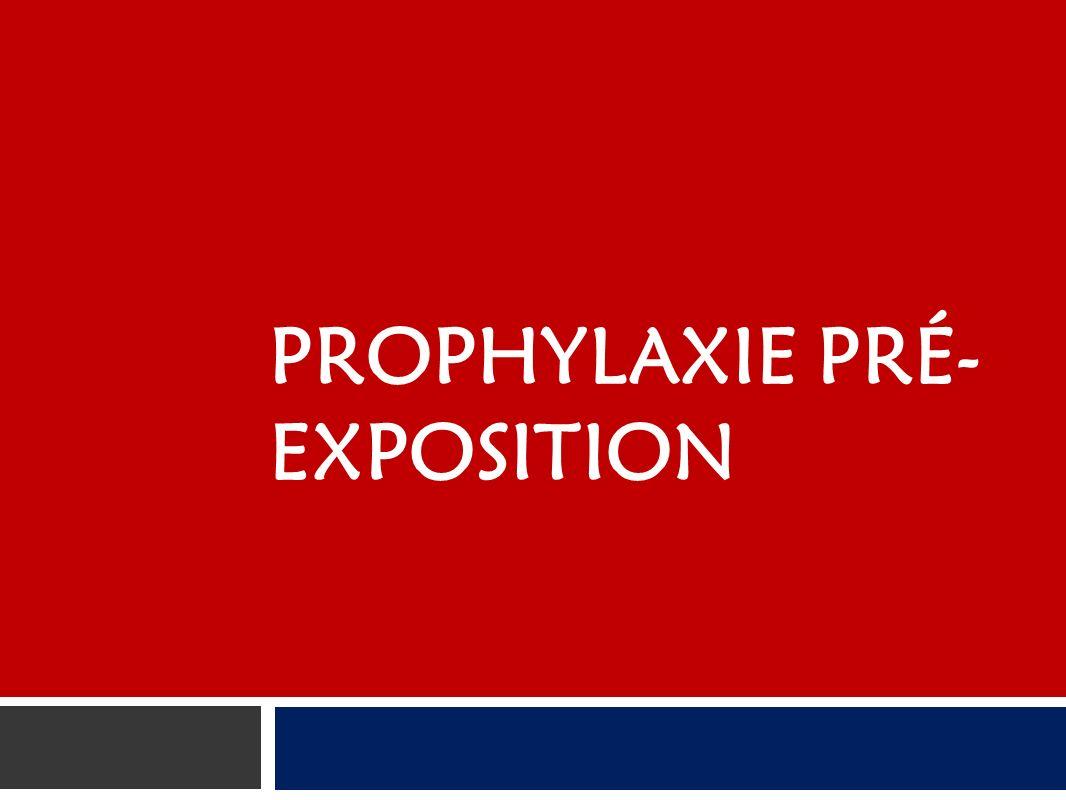 PROPHYLAXIE PRÉ- EXPOSITION
