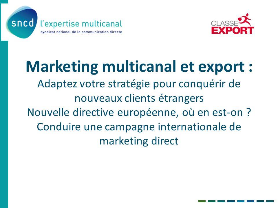 Marketing multicanal et export : Adaptez votre stratégie pour conquérir de nouveaux clients étrangers Nouvelle directive européenne, où en est-on ? Co