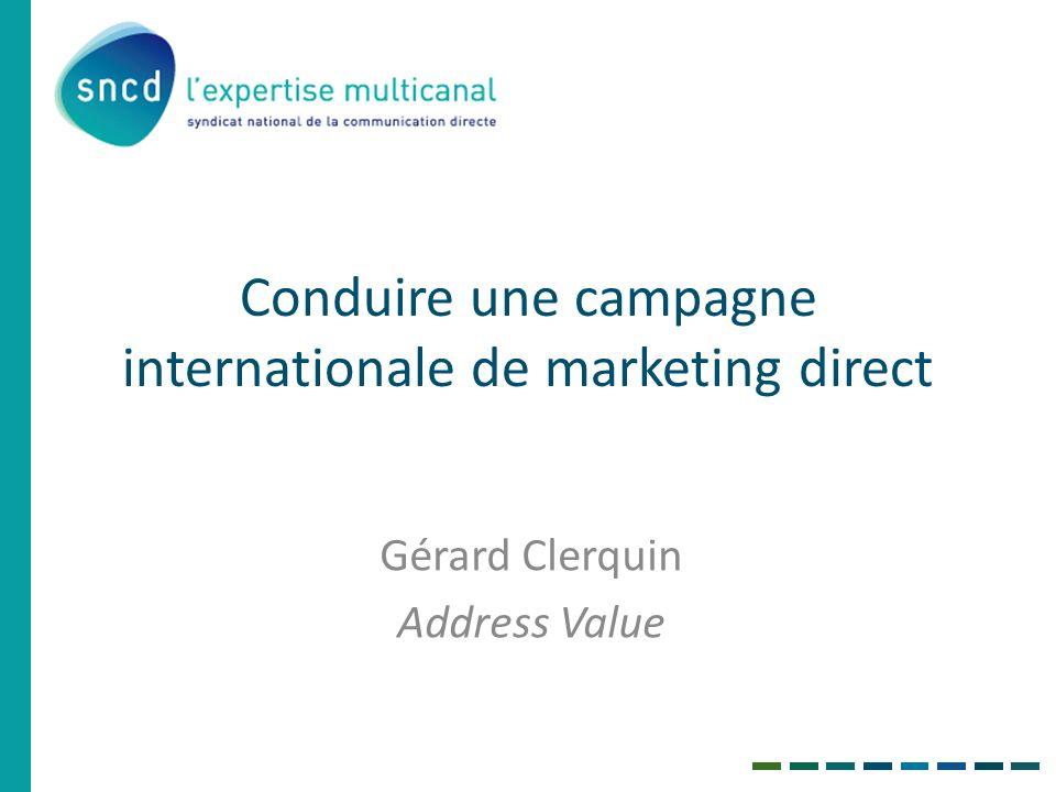 Conduire une campagne internationale de marketing direct Gérard Clerquin Address Value