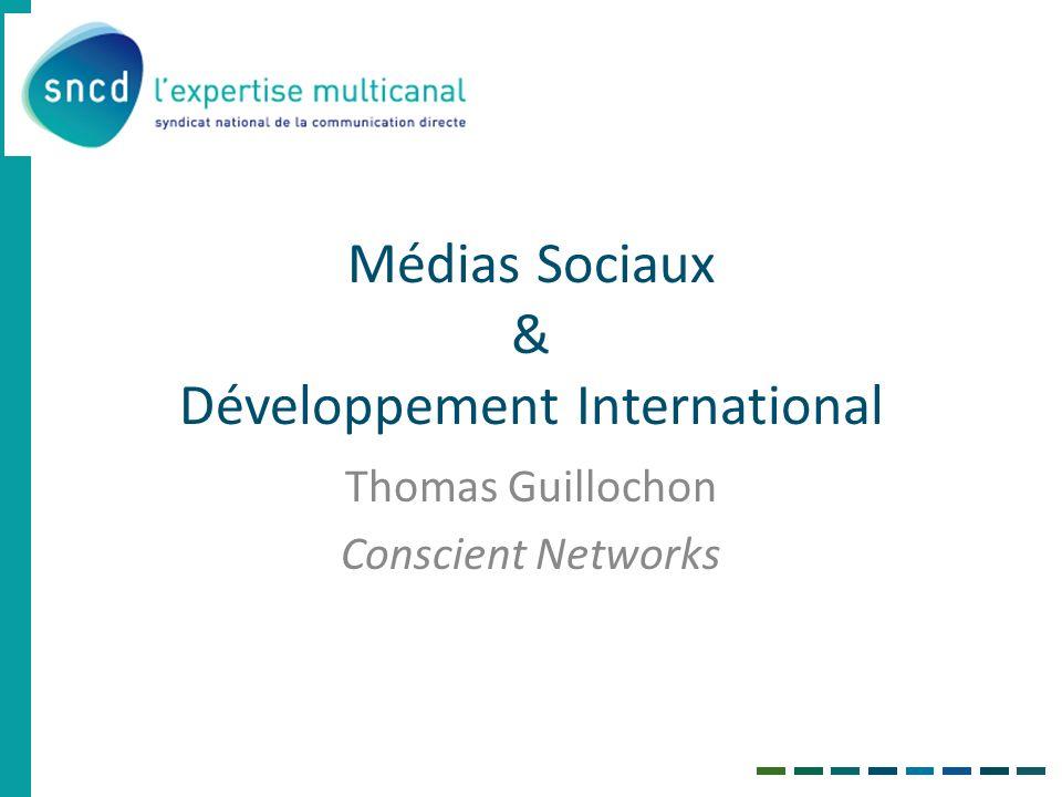 Médias Sociaux & Développement International Thomas Guillochon Conscient Networks