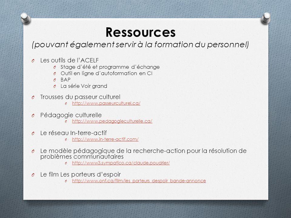Ressources (pouvant également servir à la formation du personnel) O Les outils de lACELF O Stage dété et programme déchange O Outil en ligne dautoform