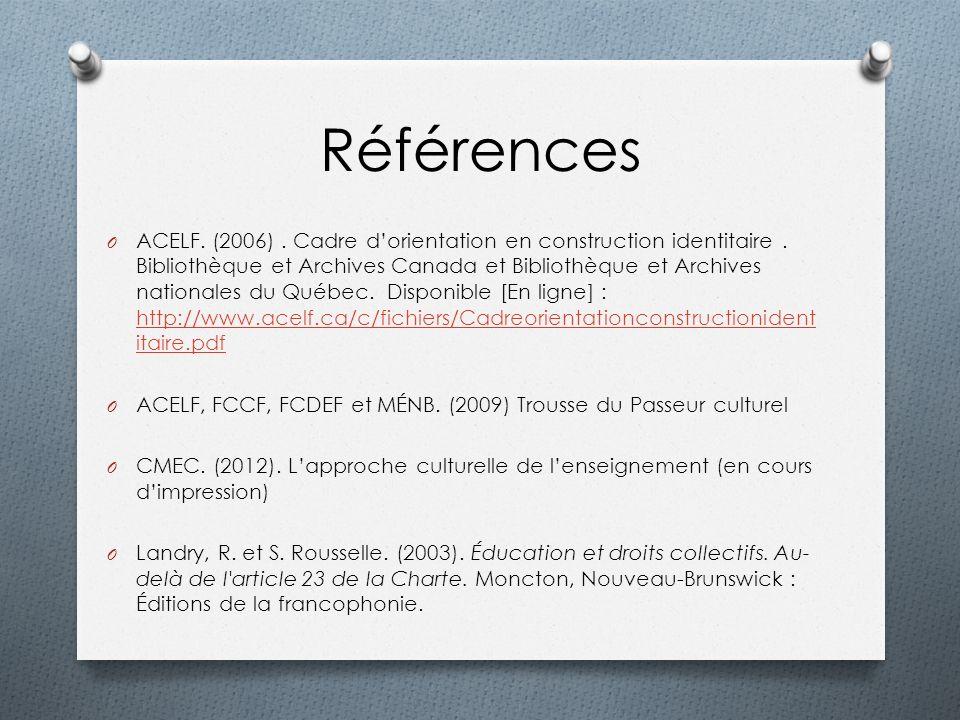 Références O ACELF. (2006). Cadre dorientation en construction identitaire. Bibliothèque et Archives Canada et Bibliothèque et Archives nationales du