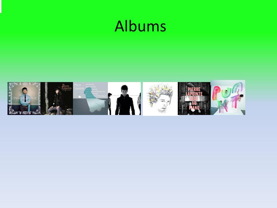 Titres des albums 1.Pierre Lapointe 2.La forêt des mal-aimés 3.La forêt des mal-aimés avec lOM avec Yannick Nézet-Séguin 4.Sentiments humains 5.Les vertiges den haut 6.Seul au piano 7.Punkt Le dernier CD « Les Callas » est sortie le 7 décembre 2013.