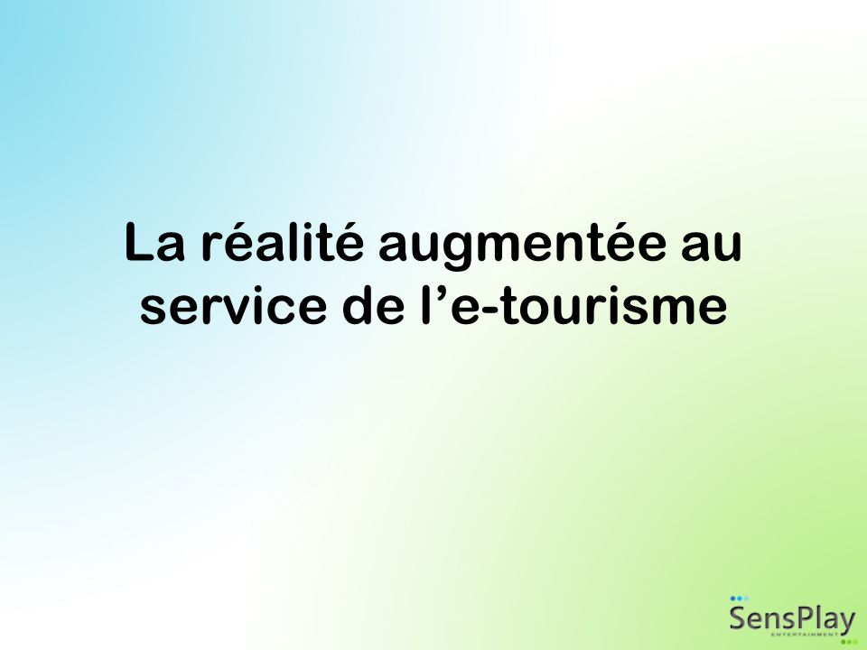 La réalité augmentée au service de le-tourisme
