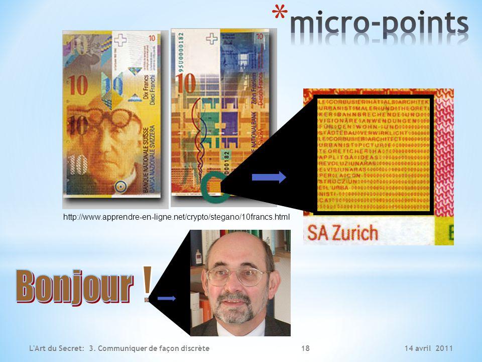 14 avril 2011L'Art du Secret: 3. Communiquer de façon discrète http://www.apprendre-en-ligne.net/crypto/stegano/10francs.html 18