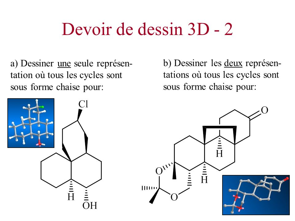Devoir de dessin 3D - 2 a) Dessiner une seule représen- tation où tous les cycles sont sous forme chaise pour: b) Dessiner les deux représen- tations