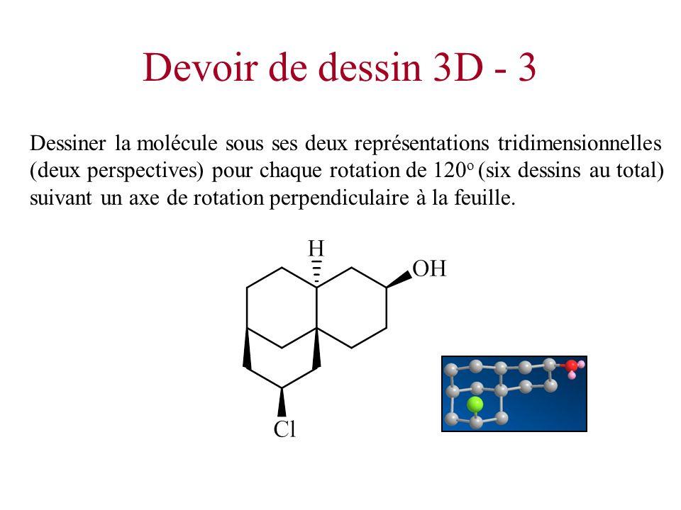 Devoir de dessin 3D - 3 Dessiner la molécule sous ses deux représentations tridimensionnelles (deux perspectives) pour chaque rotation de 120 o (six d