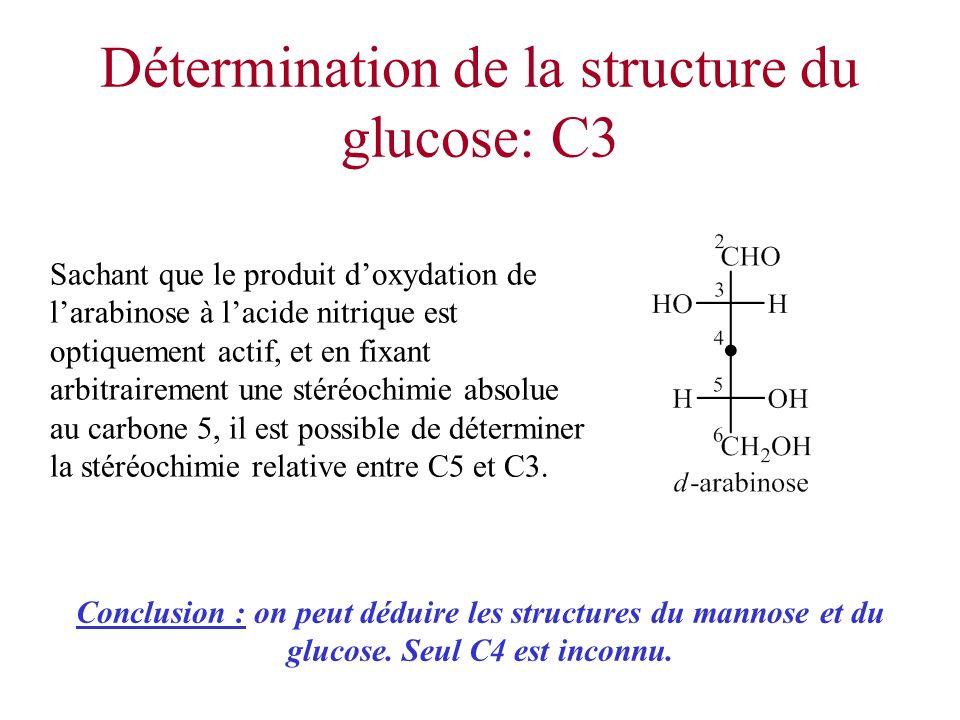 Détermination de la structure du glucose: C3 Sachant que le produit doxydation de larabinose à lacide nitrique est optiquement actif, et en fixant arb