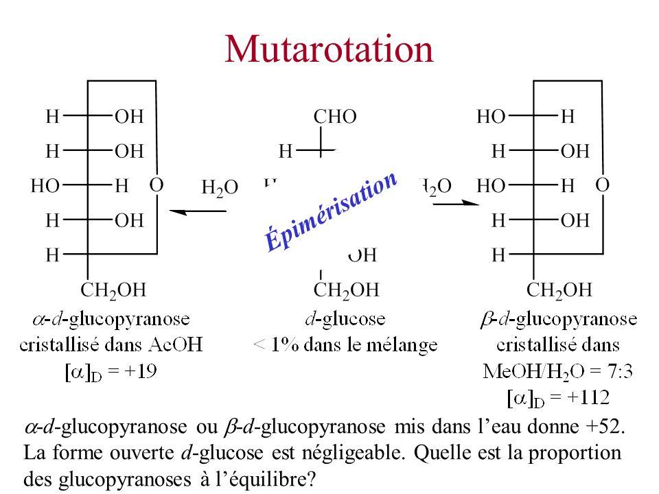 Mutarotation -d-glucopyranose ou -d-glucopyranose mis dans leau donne +52. La forme ouverte d-glucose est négligeable. Quelle est la proportion des gl