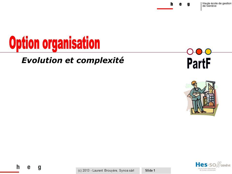 (c) 2013 - Laurent Brouyère, Synoa sàrl Slide 1 Evolution et complexité