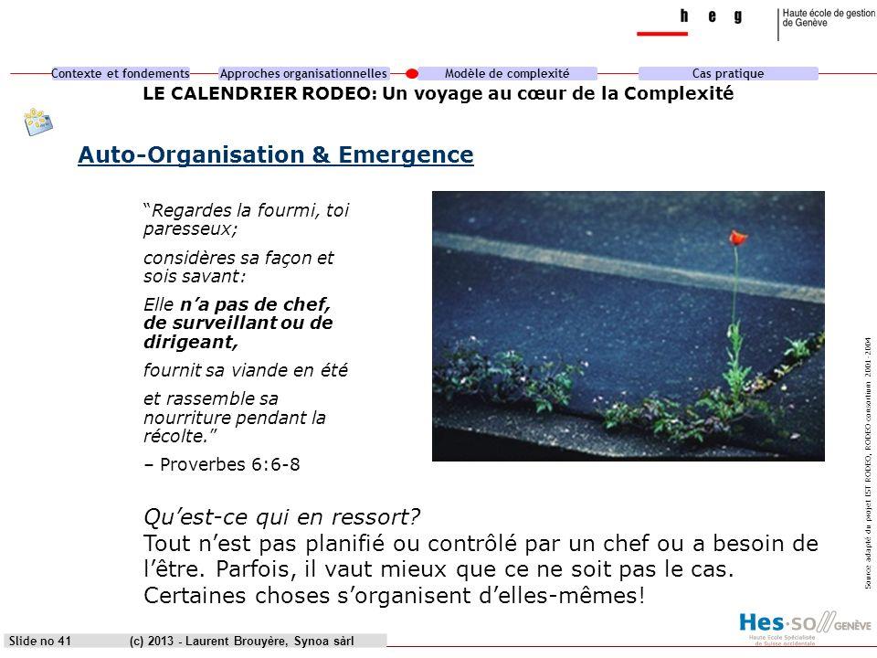Contexte et fondementsApproches organisationnellesModèle de complexitéCas pratique (c) 2013 - Laurent Brouyère, Synoa sàrlSlide no 41 LE CALENDRIER RO